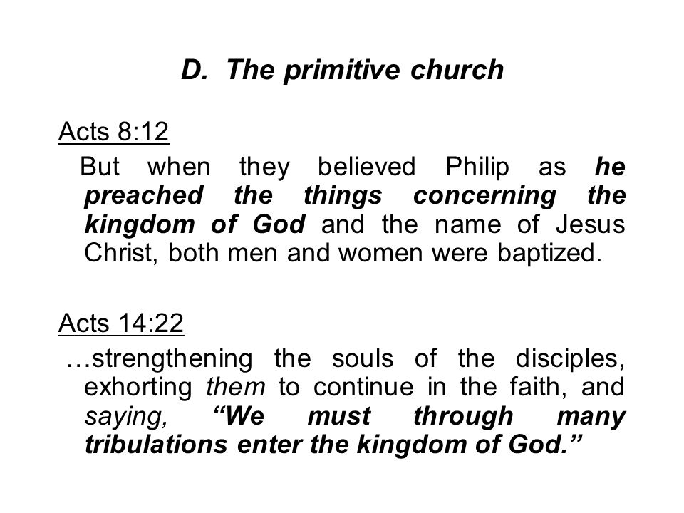 D. The primitive church Acts 8:12