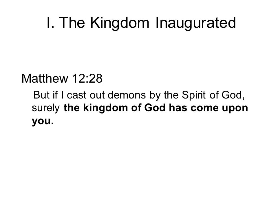 I. The Kingdom Inaugurated