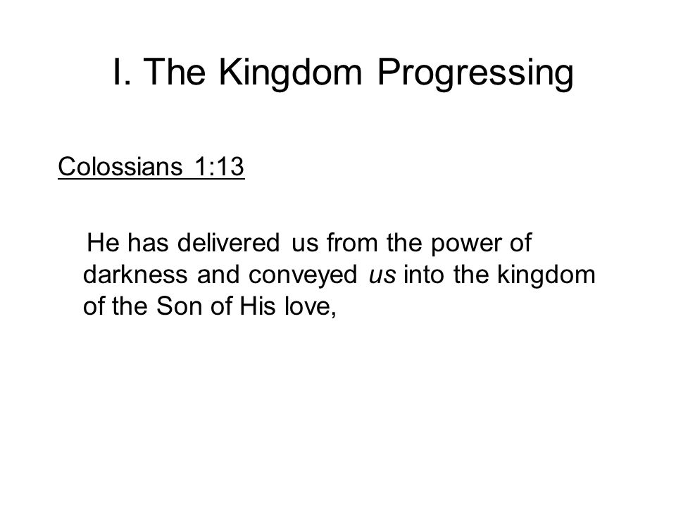 I. The Kingdom Progressing