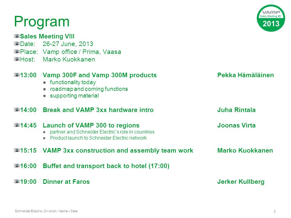 Program Sales Meeting VIII Date: 26-27 June, 2013
