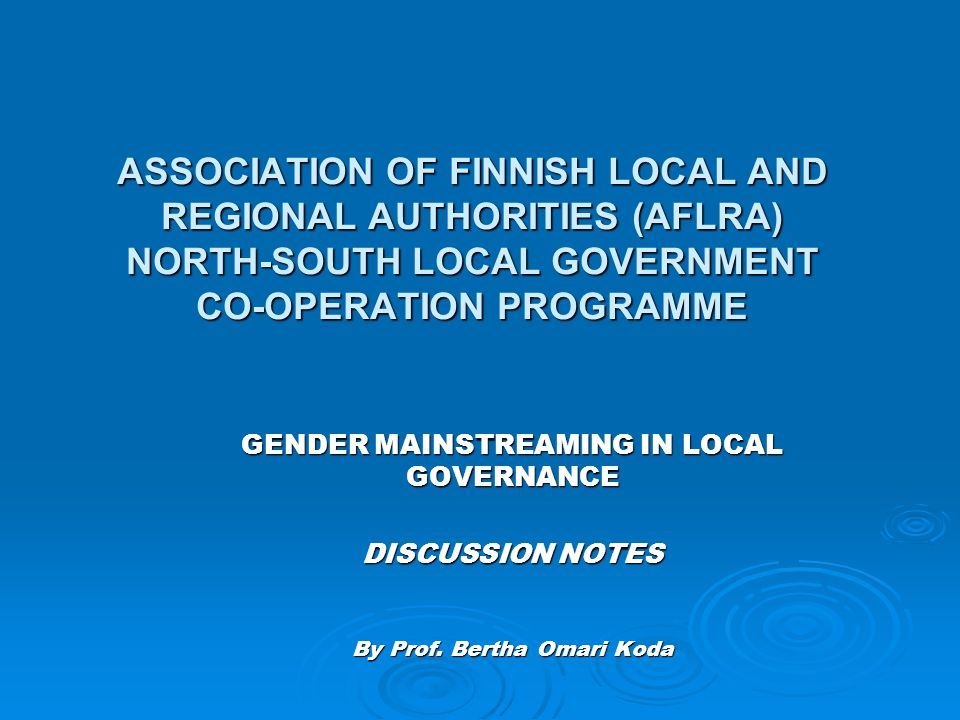 ASSOCIATION OF FINNISH LOCAL AND REGIONAL AUTHORITIES (AFLRA) NORTH-SOUTH LOCAL GOVERNMENT CO-OPERATION PROGRAMME