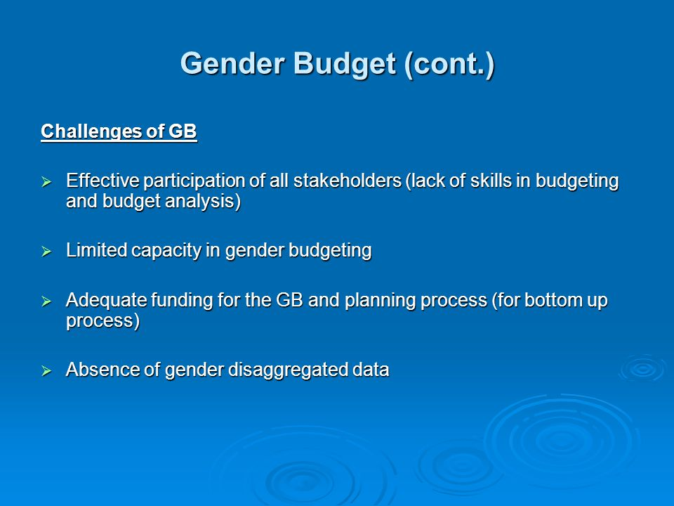 Gender Budget (cont.) Challenges of GB