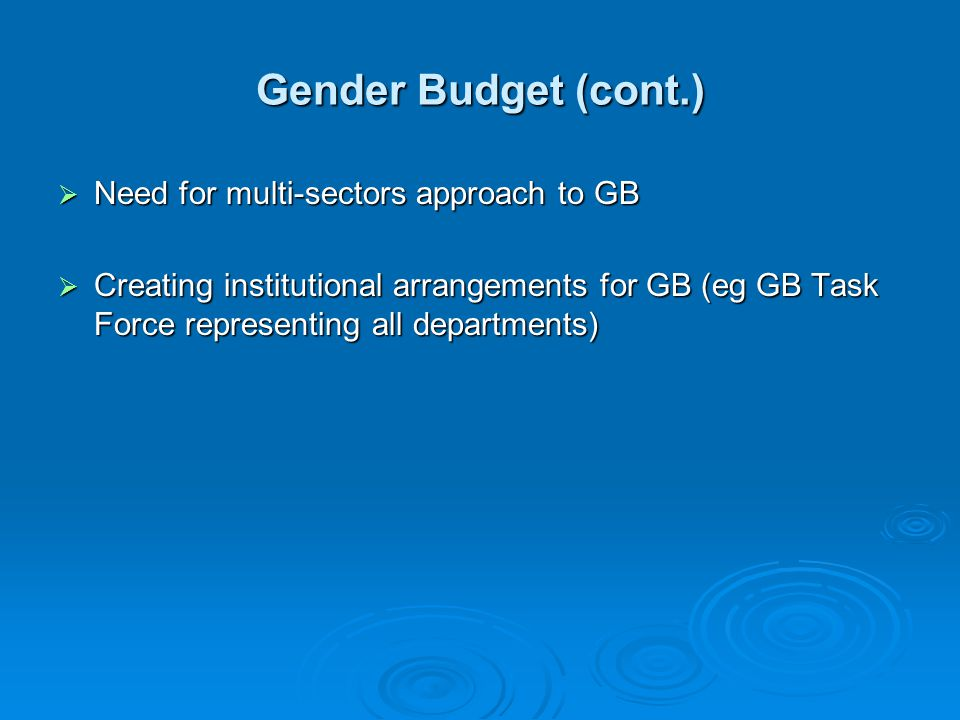 Gender Budget (cont.) Need for multi-sectors approach to GB