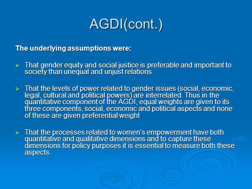 AGDI(cont.) The underlying assumptions were: