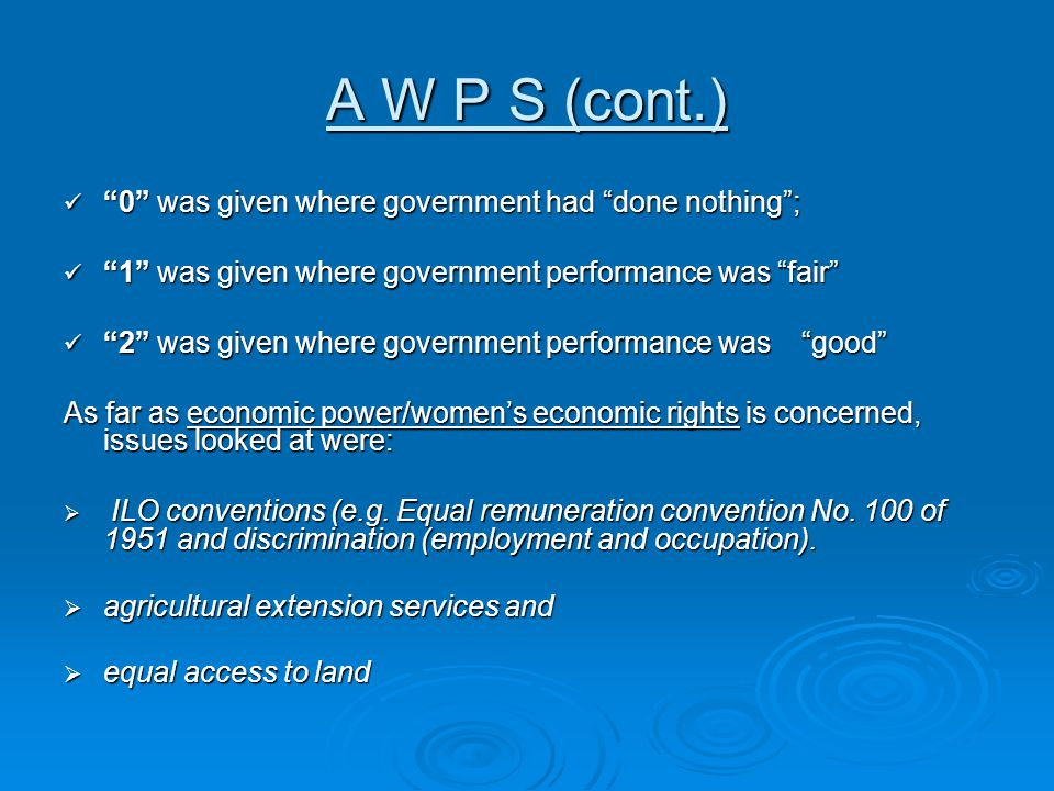 A W P S (cont.) 0 was given where government had done nothing ;