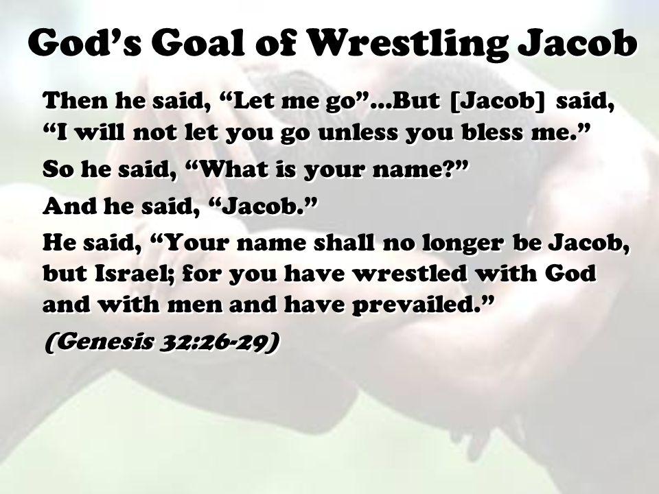 God's Goal of Wrestling Jacob