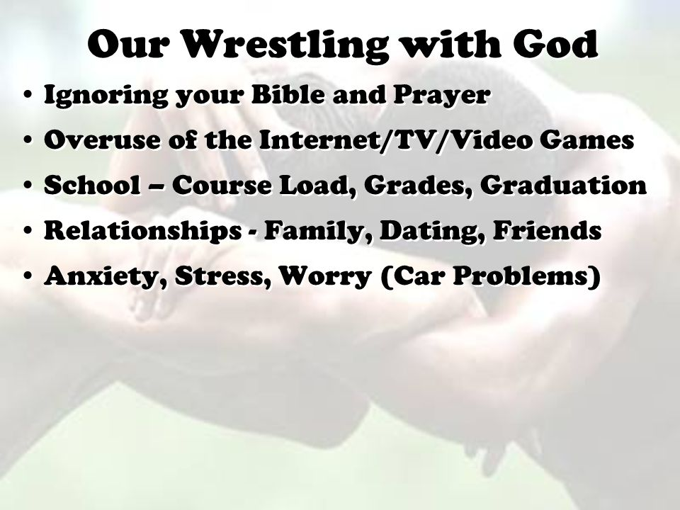 Our Wrestling with God Ignoring your Bible and Prayer