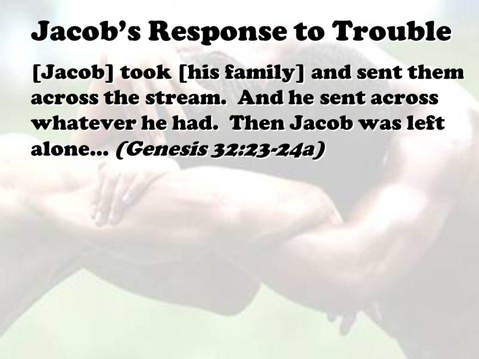 Jacob's Response to Trouble