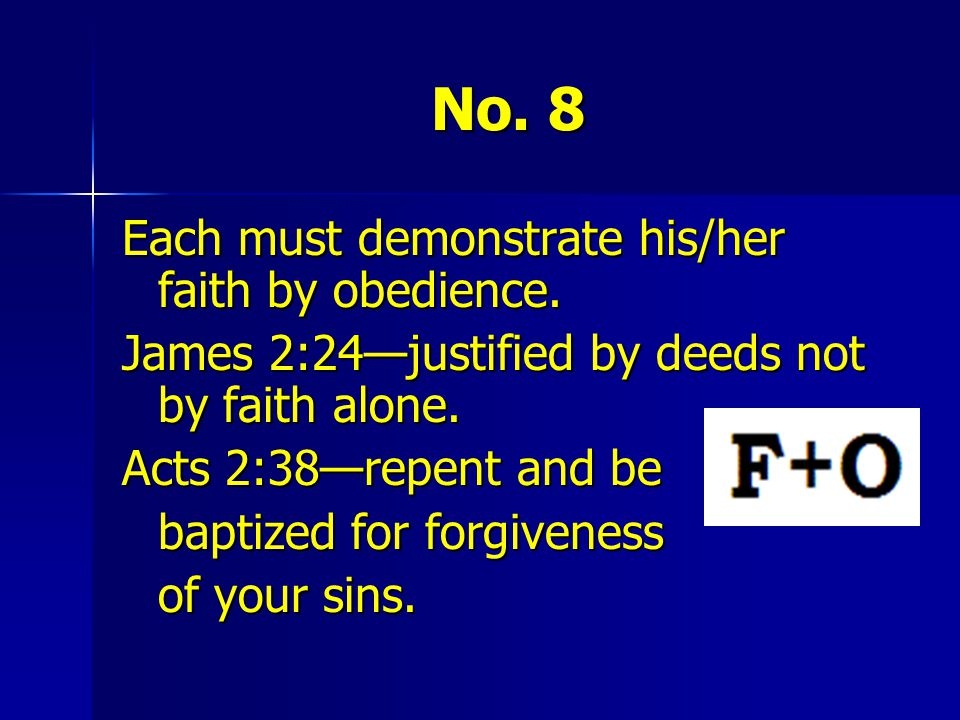 No. 8 Each must demonstrate his/her faith by obedience.