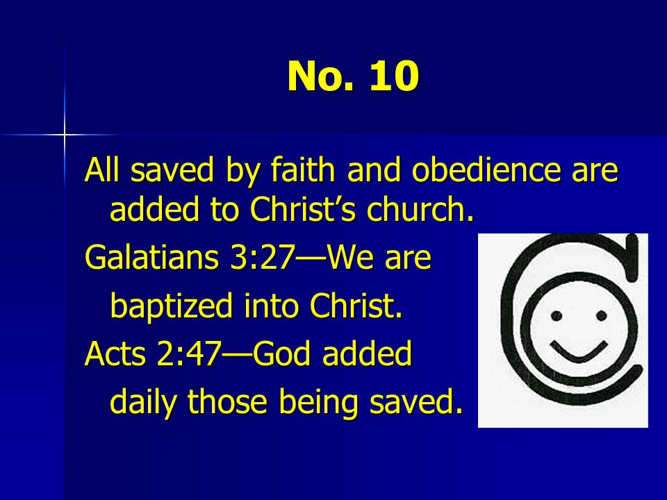 No. 10 All saved by faith and obedience are added to Christ's church.