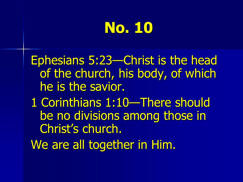 No. 10 Ephesians 5:23—Christ is the head of the church, his body, of which he is the savior.