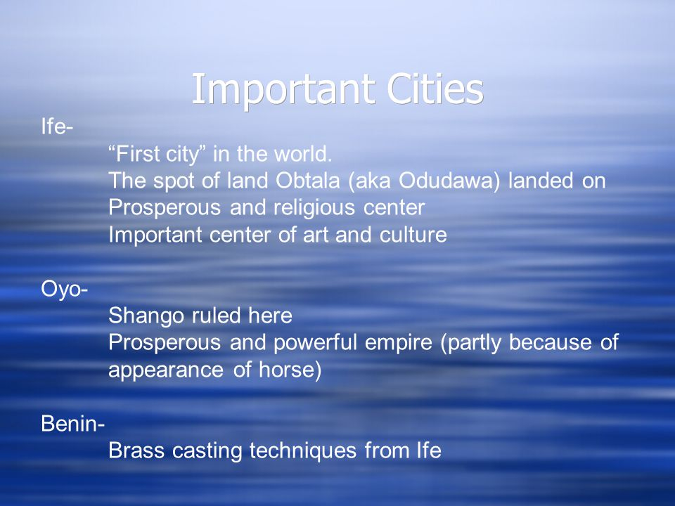 Important Cities Ife- First city in the world.