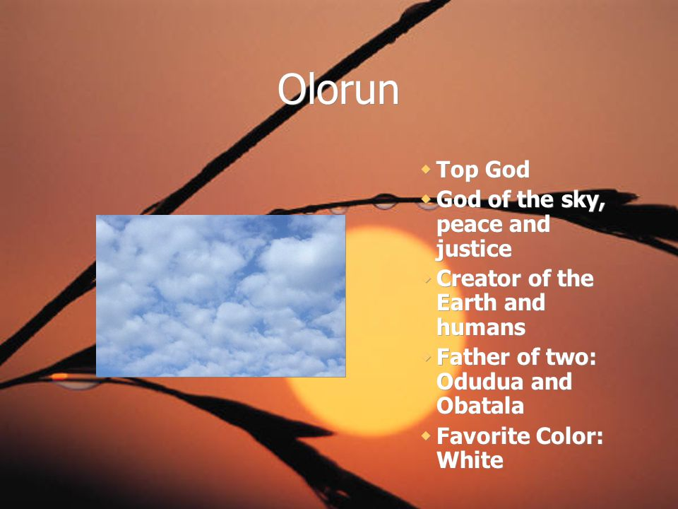 Olorun Top God God of the sky, peace and justice