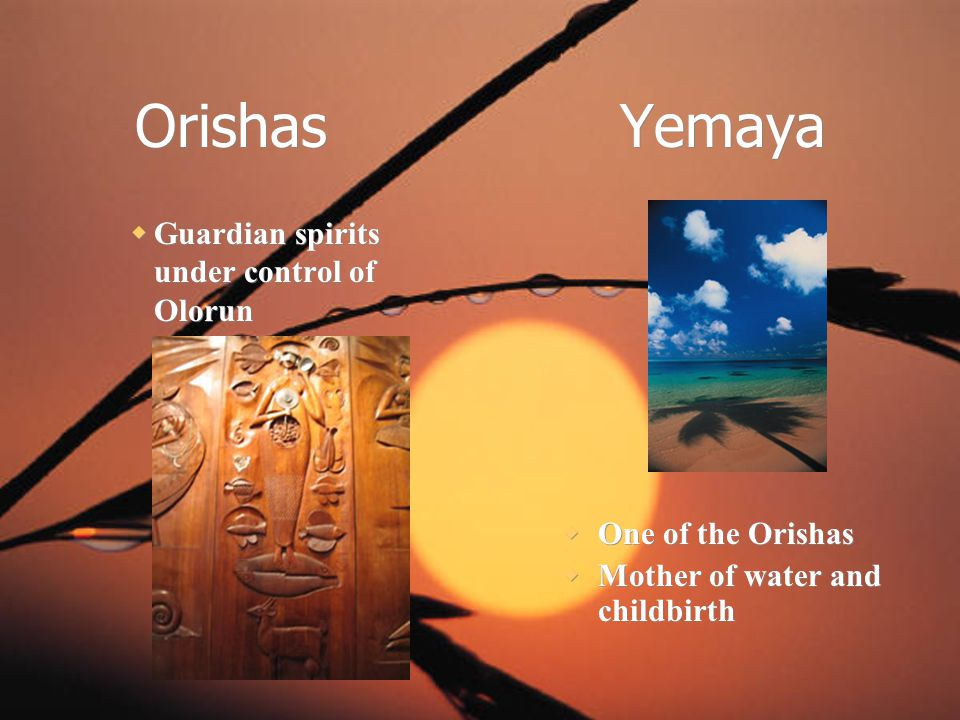 Orishas Yemaya Guardian spirits under control of Olorun