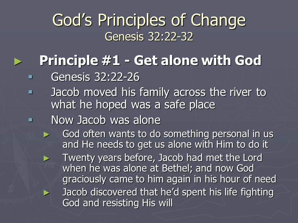 God's Principles of Change Genesis 32:22-32