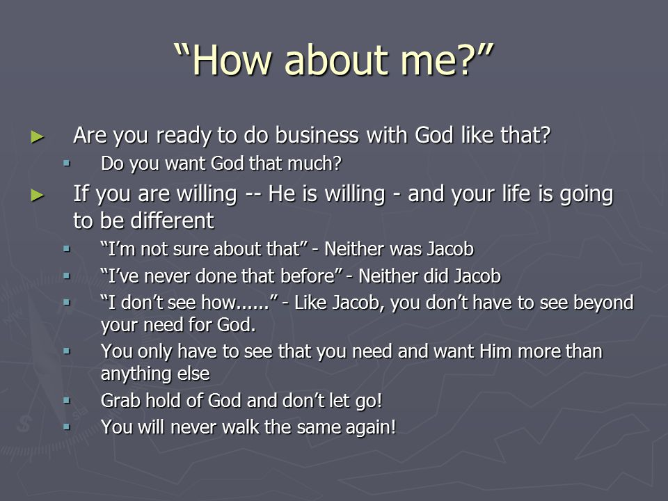 How about me Are you ready to do business with God like that