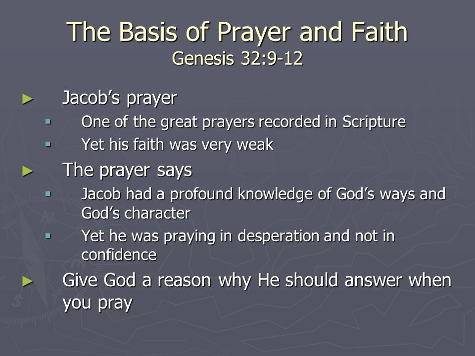 The Basis of Prayer and Faith Genesis 32:9-12