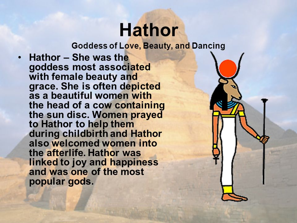 Hathor Goddess of Love, Beauty, and Dancing