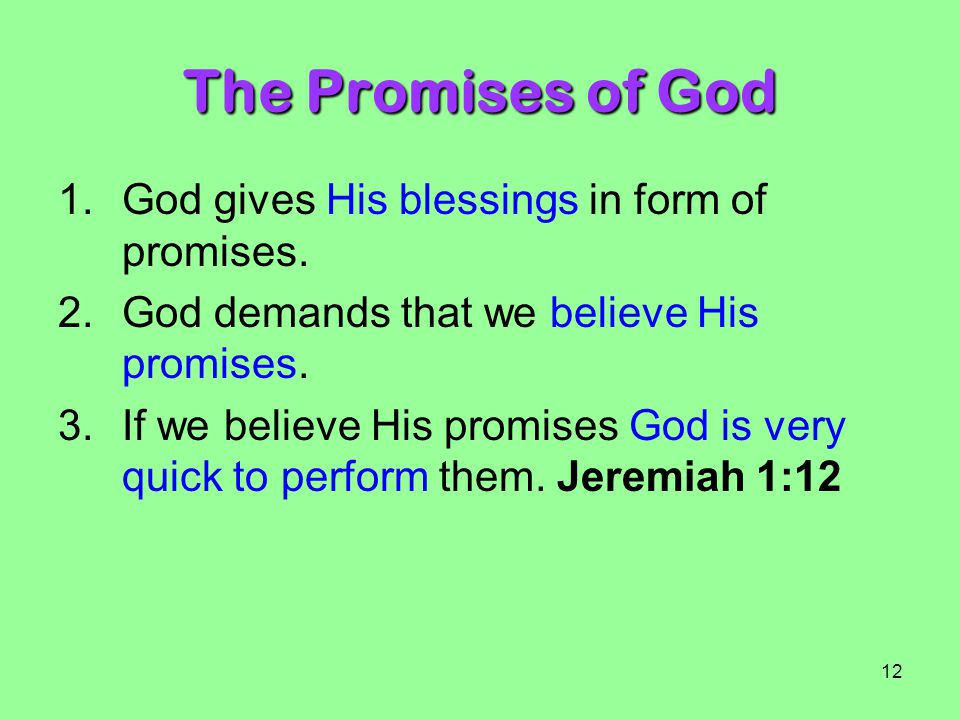 The Promises of God God gives His blessings in form of promises.