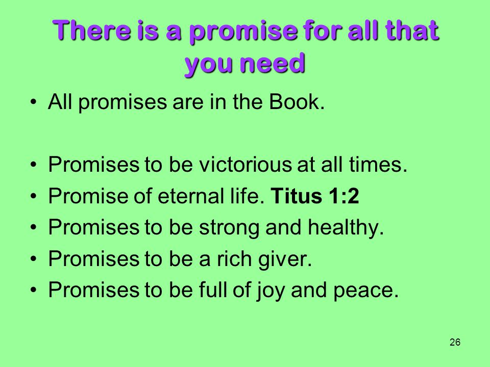 There is a promise for all that you need