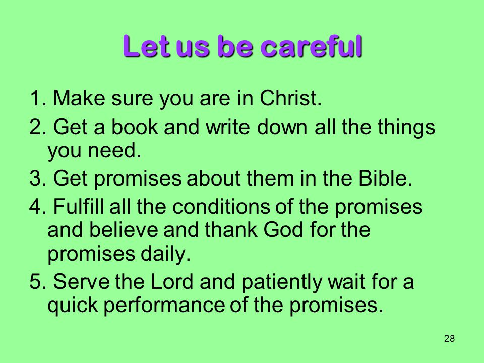 Let us be careful 1. Make sure you are in Christ.