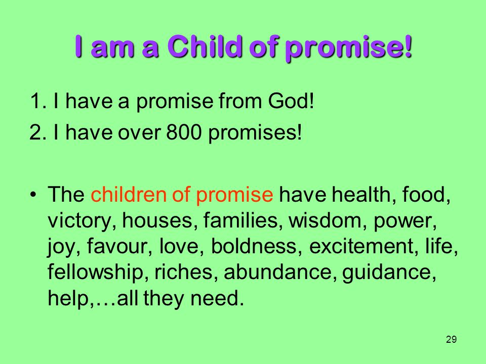 I am a Child of promise! 1. I have a promise from God!