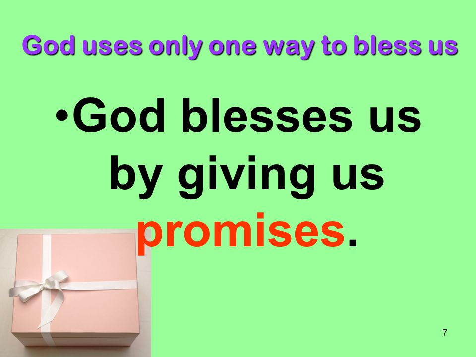 God uses only one way to bless us
