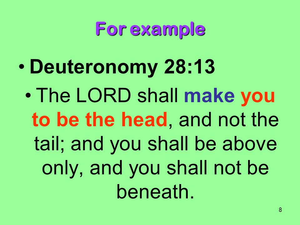 For example Deuteronomy 28:13.