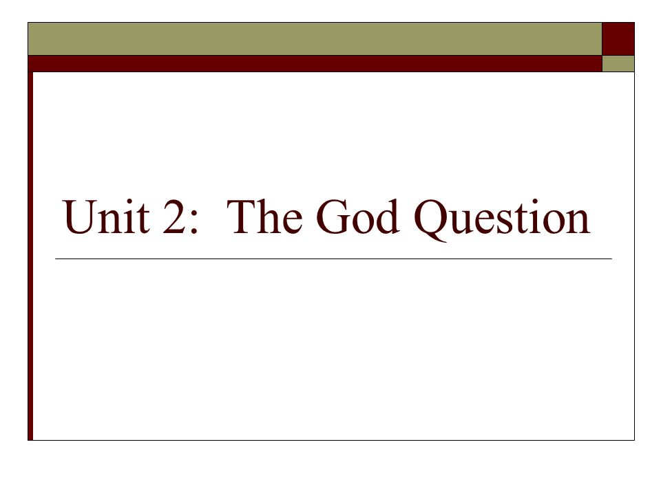 Unit 2: The God Question