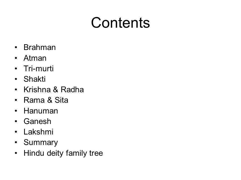 Contents Brahman Atman Tri-murti Shakti Krishna & Radha Rama & Sita
