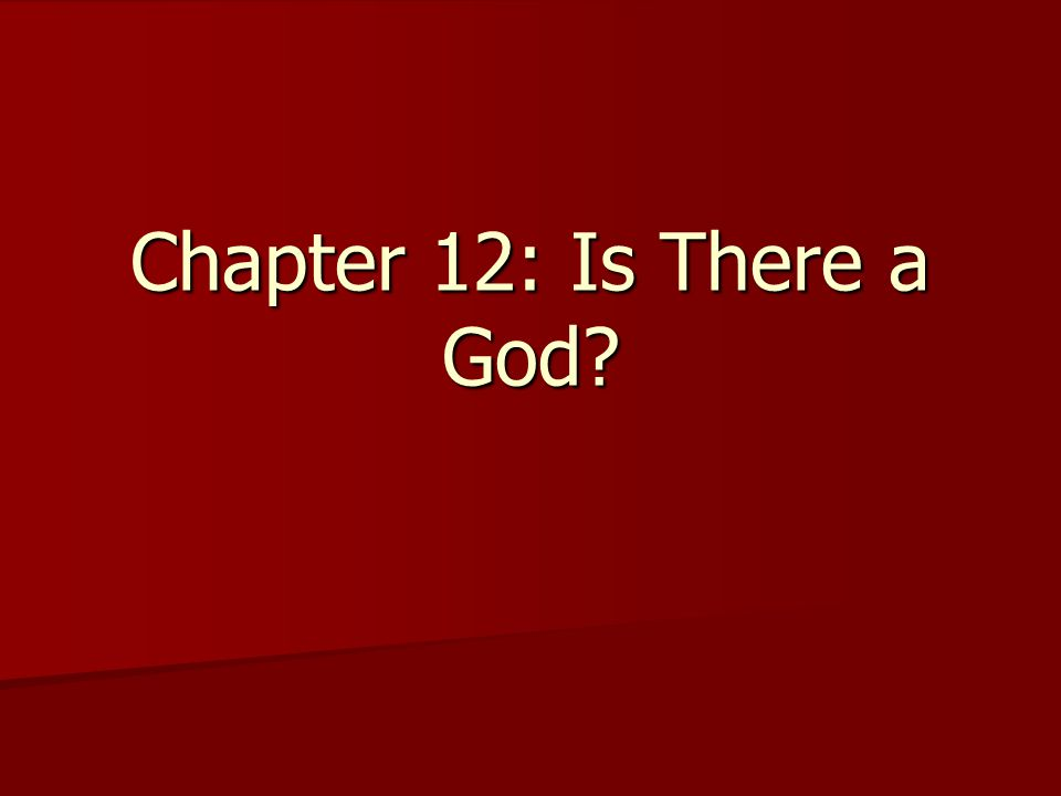 Chapter 12: Is There a God