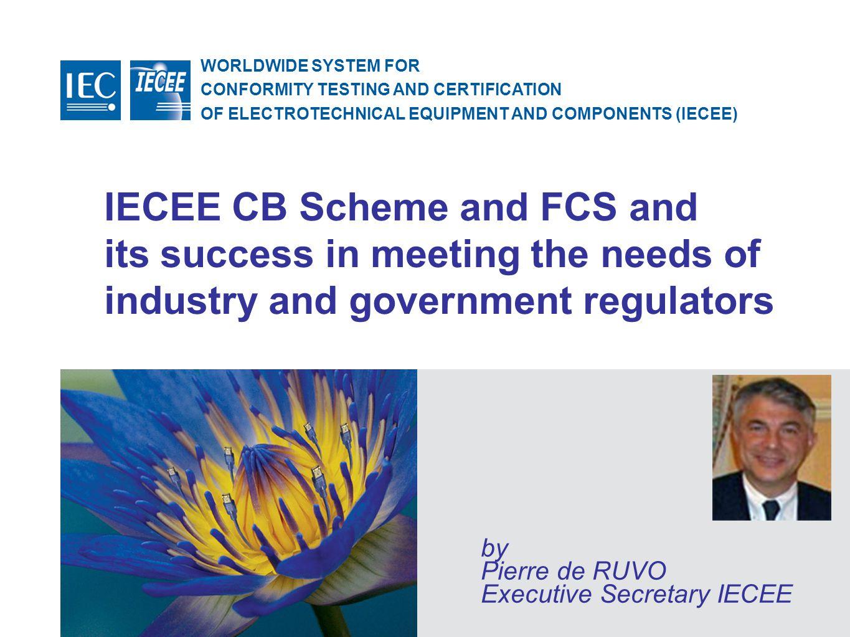 by Pierre de RUVO Executive Secretary IECEE