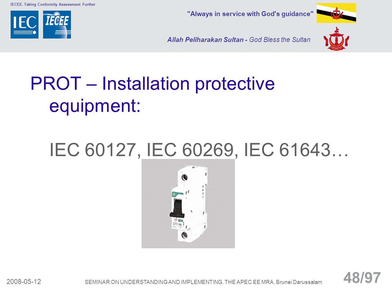 PROT – Installation protective equipment: IEC 60127, IEC 60269, IEC 61643…