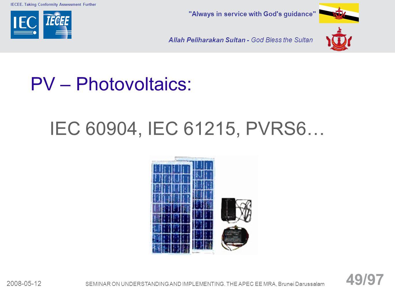 PV – Photovoltaics: IEC 60904, IEC 61215, PVRS6…