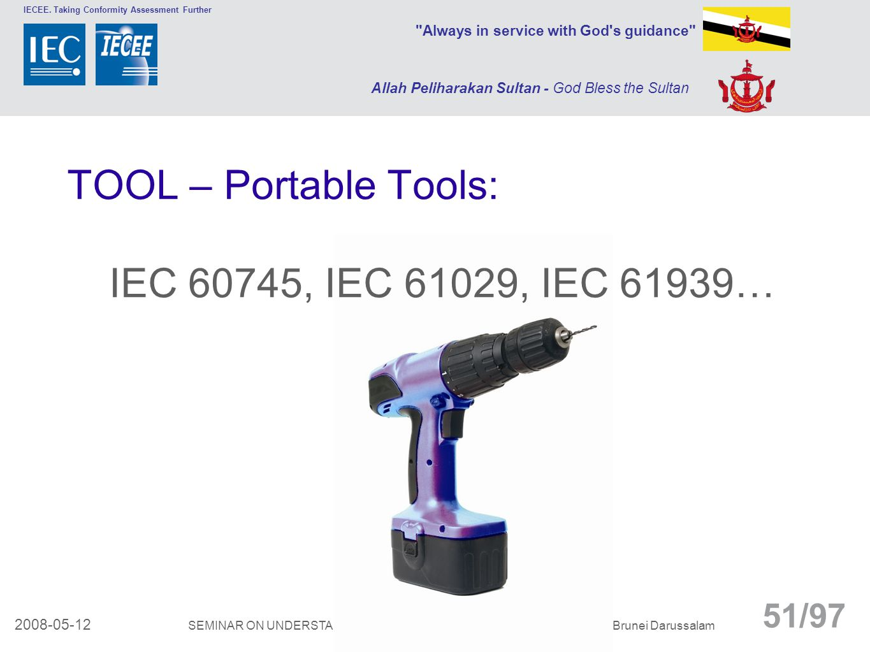 TOOL – Portable Tools: IEC 60745, IEC 61029, IEC 61939…