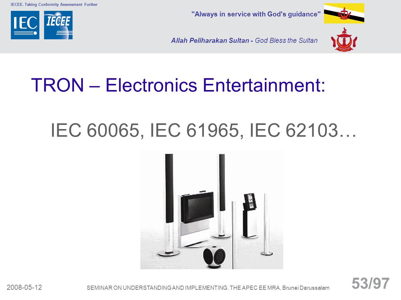 TRON – Electronics Entertainment: IEC 60065, IEC 61965, IEC 62103…