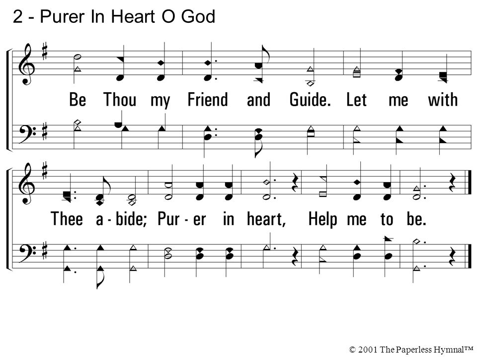 2 - Purer In Heart O God © 2001 The Paperless Hymnal™