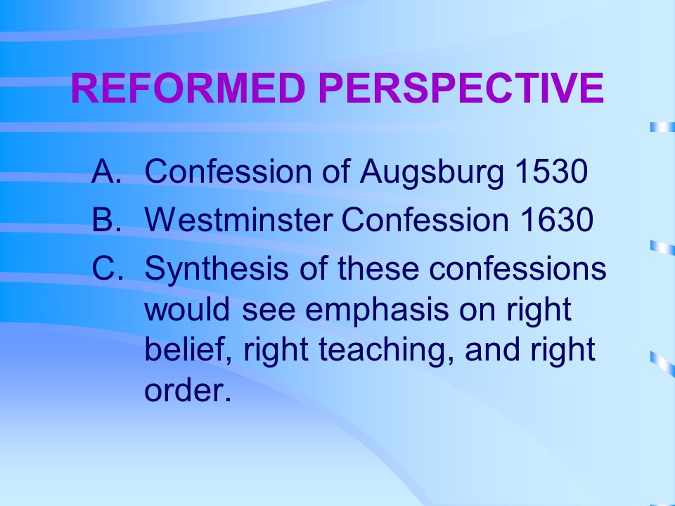 REFORMED PERSPECTIVE Confession of Augsburg 1530