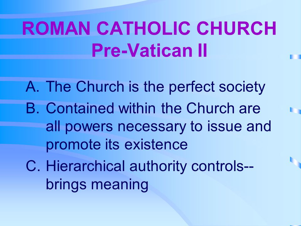 ROMAN CATHOLIC CHURCH Pre-Vatican II
