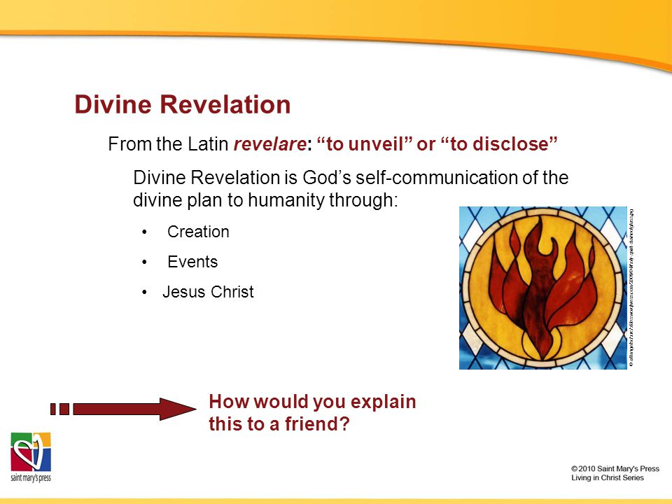 Divine Revelation From the Latin revelare: to unveil or to disclose