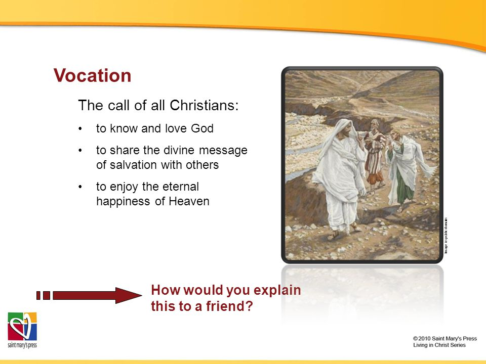 Vocation The call of all Christians: