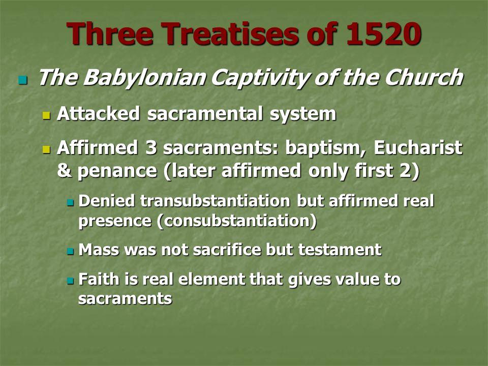 Three Treatises of 1520 The Babylonian Captivity of the Church