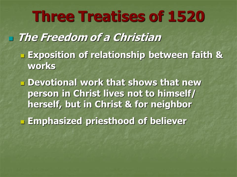 Three Treatises of 1520 The Freedom of a Christian
