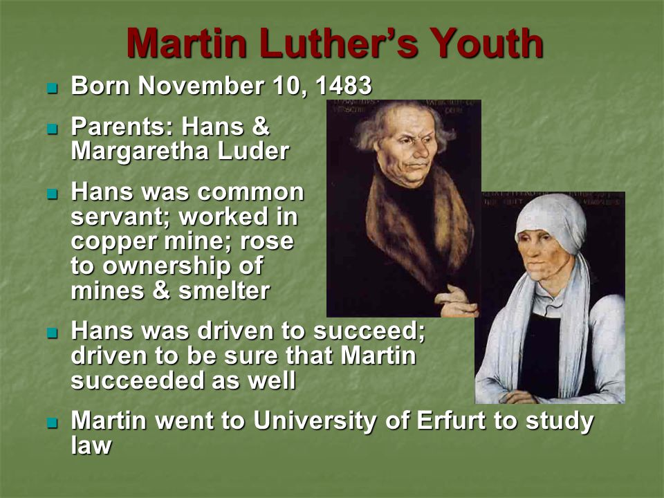 Martin Luther's Youth Born November 10, 1483