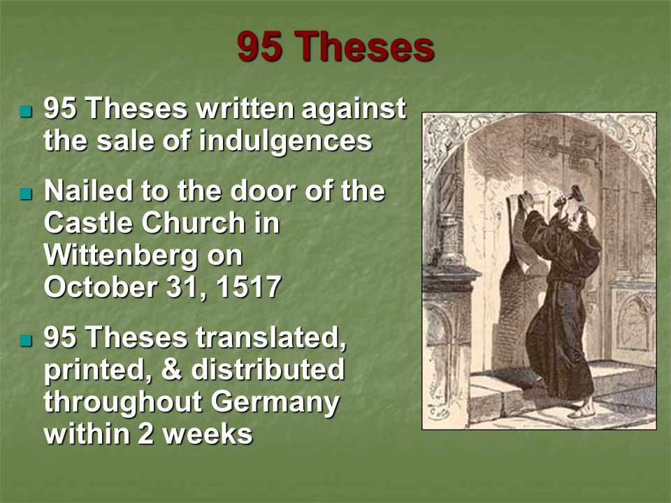 95 Theses 95 Theses written against the sale of indulgences
