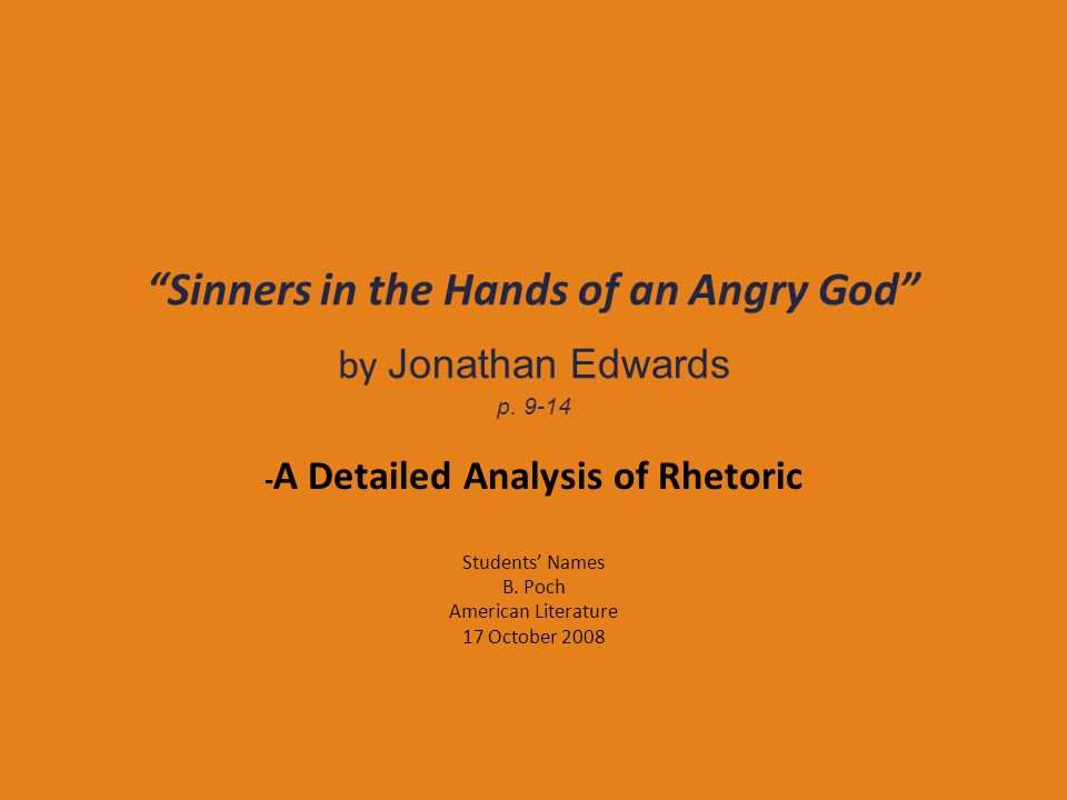 Sinners in the Hands of an Angry God by Jonathan Edwards p. 9-14