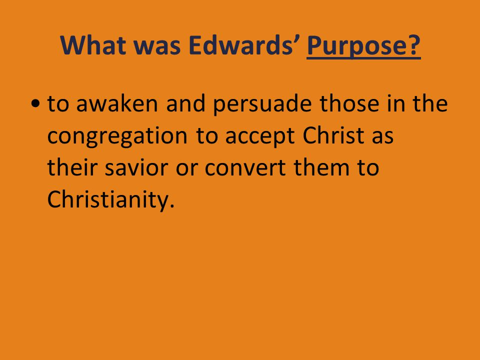 What was Edwards' Purpose