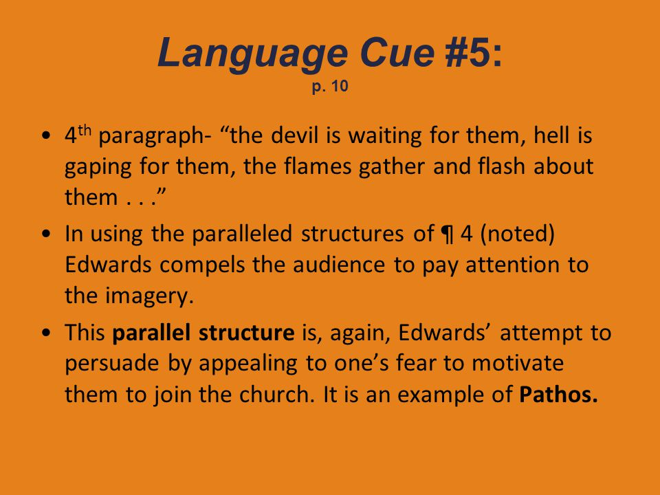 Language Cue #5: p. 10 4th paragraph- the devil is waiting for them, hell is gaping for them, the flames gather and flash about them . . .