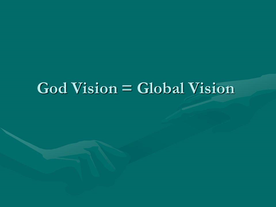 God Vision = Global Vision