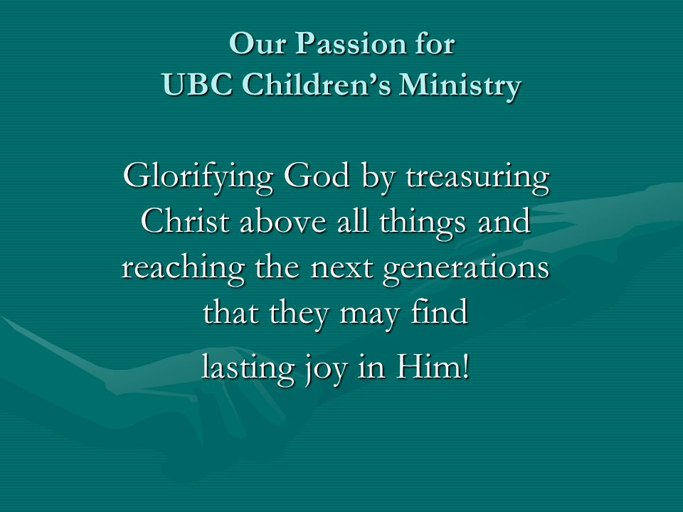 Our Passion for UBC Children's Ministry